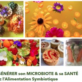 22, 23, 24 Septembre * Régénérer son microbiote et sa santé avec l'alimentation SYMBIOTIQUE